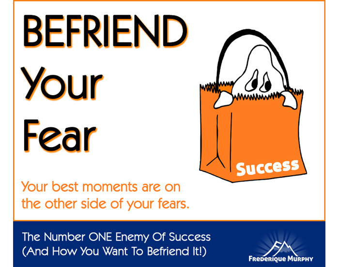 The Number ONE Enemy Of Success (And How You Want To Befriend It!)
