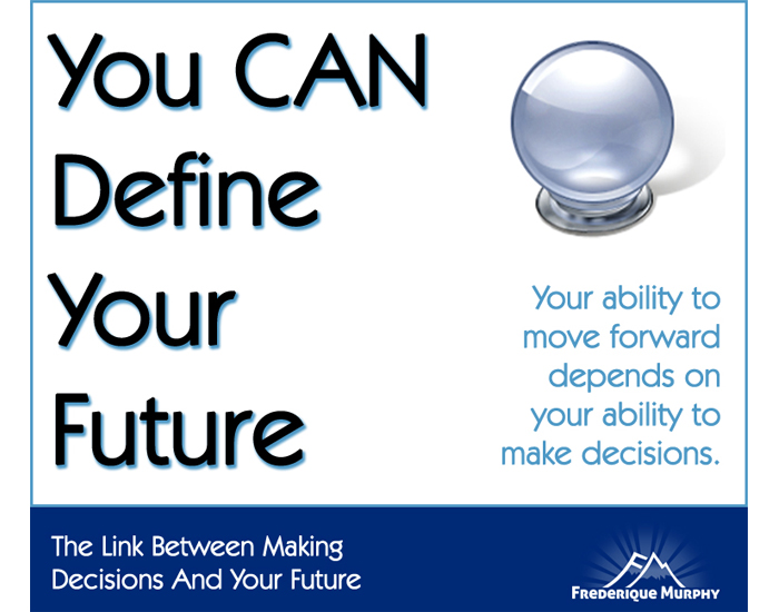 The Link Between Making Decisions And Your Future