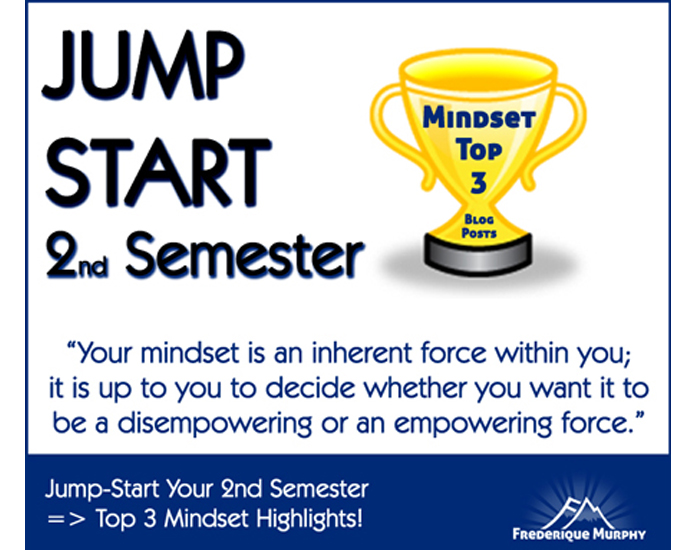 Jump-Start Your 2nd Semester => Top 3 Mindset Highlights!