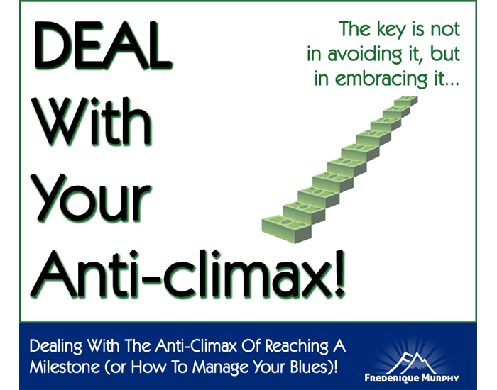 Dealing With The Anti-Climax Of Reaching A Milestone (or How To Manage Your Blues)!