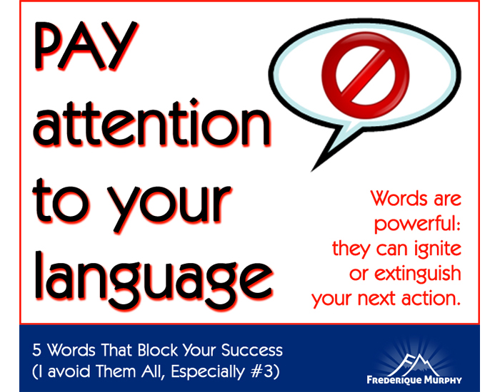 5 Words That Block Your Success (I Stopped Using Them All, Especially #3!)