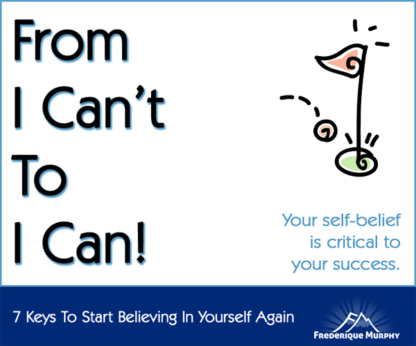 7 Keys To Start Believing In Yourself Again – A Step-by-Step Process To Bounce Back!