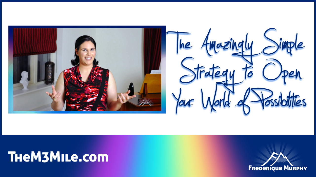The M3 Mile Podcast #1-05 |The Amazingly Simple Strategy to Open Your World of Possibilities | Episode Thumbnail