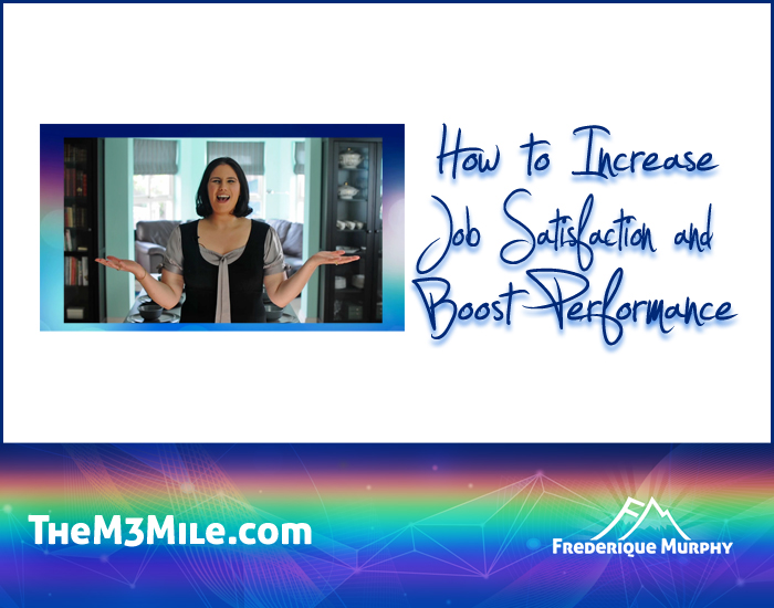 M3 1-06   How to Increase Job Satisfaction and Boost Performance